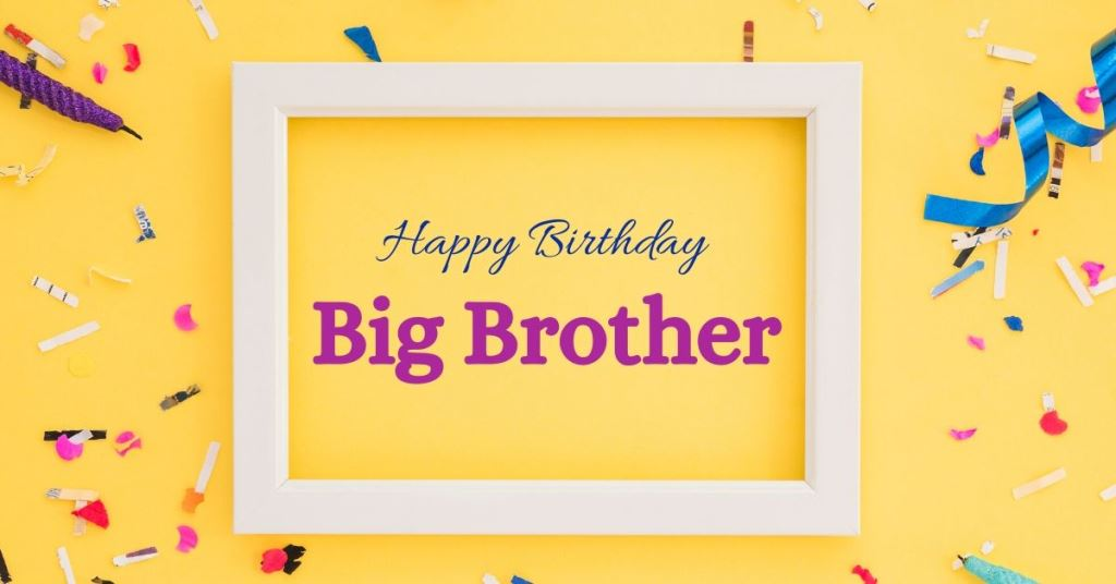 Birthday Wishes for Big Brother