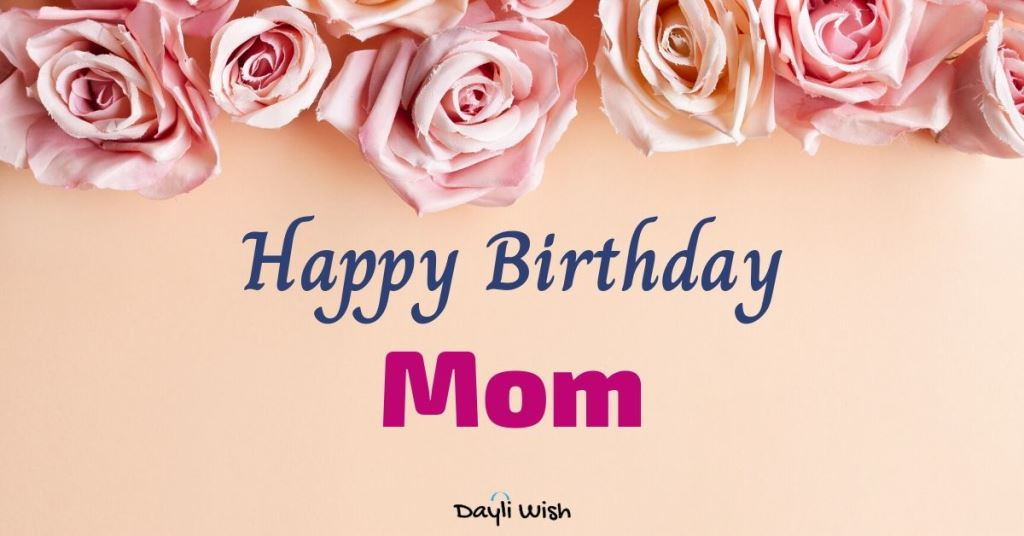 Happy Birthday Mom Messages and Famous Quotes