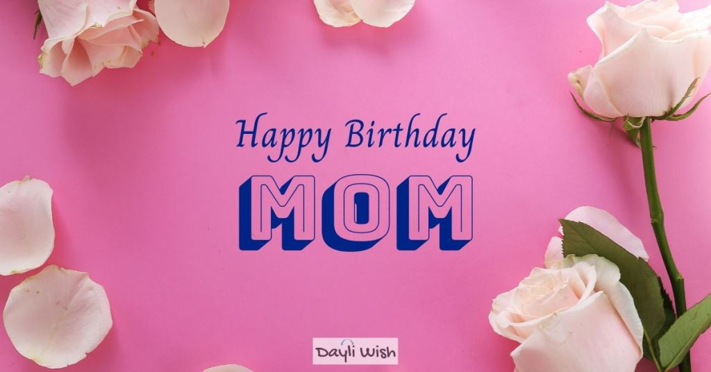 Happy Birthday Mom from a Daughter