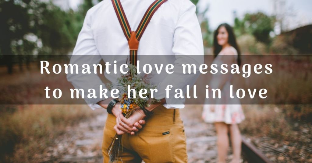 Romantic love messages to make her fall in love