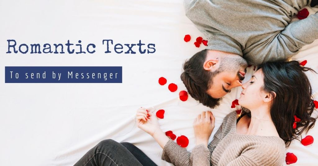 romantic texts to send by Messenger