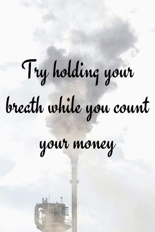 Breath in smoke Earth Day 2020 slogans