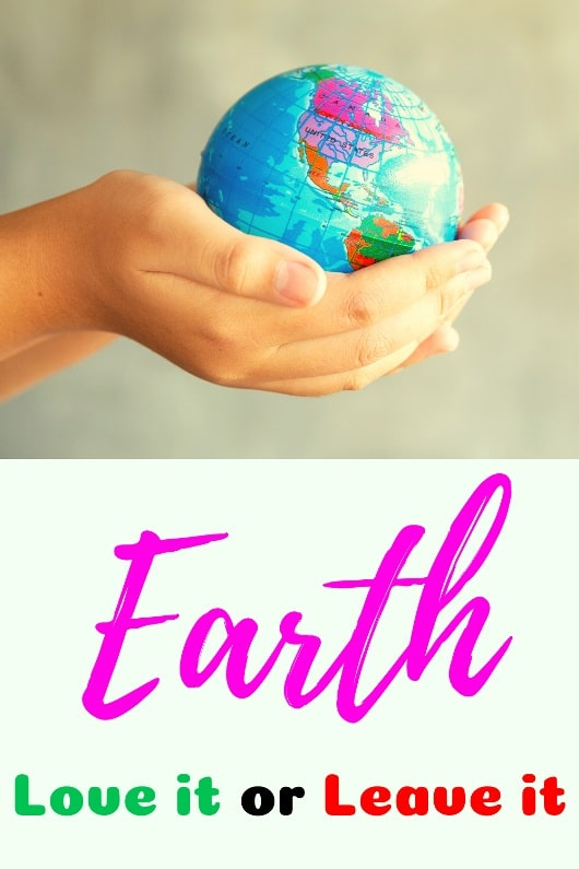 Earth Love it or leave it Earth Day Slogan 2020