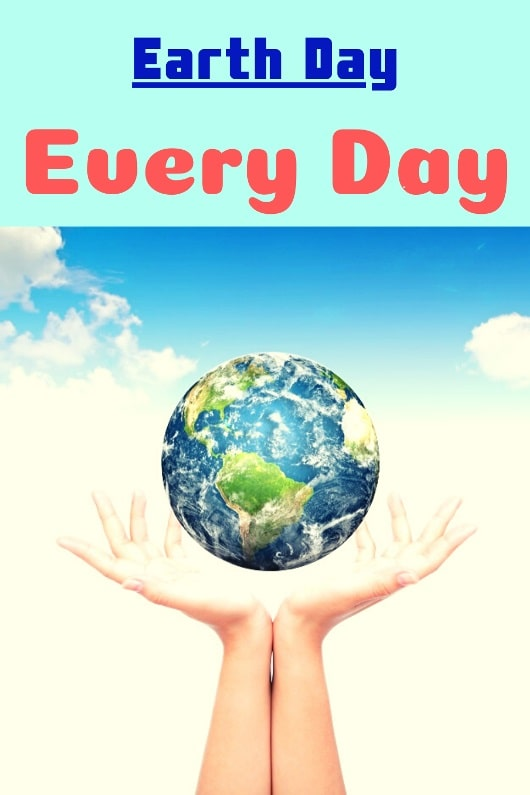 Earth day every day slogan Image Earth Day 2020