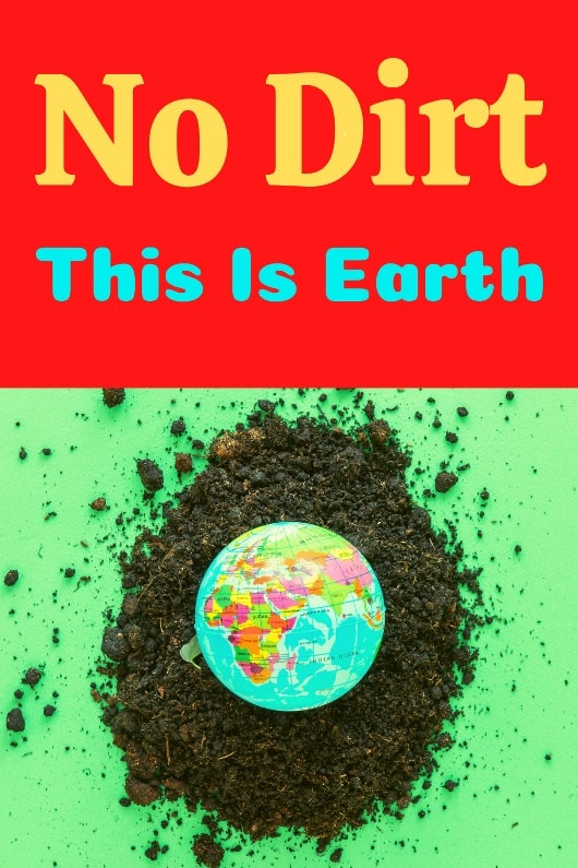 No dirt this is earth slogan Image Earth Day 2020