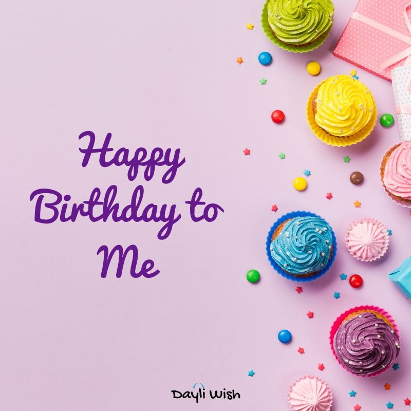 Sweet Happy Birthday Wishes to me